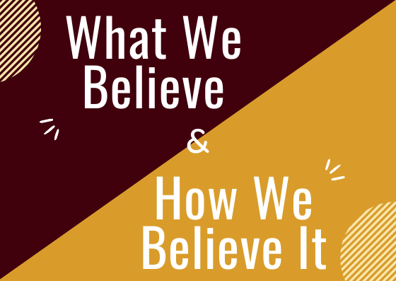 Sermon Series - What We Believe and How We Believe It